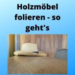 Holzmöbel folieren - so geht's