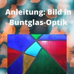 Anleitung Bild in Buntglas-Optik