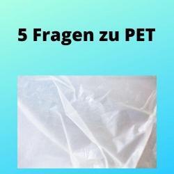 5 Fragen zu PET