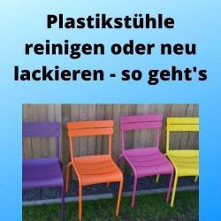 Plastikstühle reinigen oder neu lackieren - so geht's