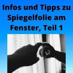 Infos und Tipps zu Spiegelfolie am Fenster, Teil 1