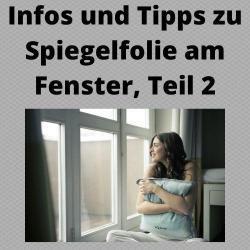 Infos und Tipps zu Spiegelfolie am Fenster, Teil 2